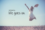 life-quotes-anyway-life-goes-on_large